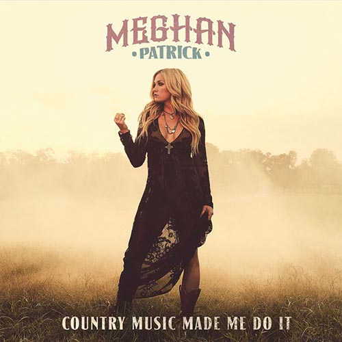 second album pour Meghan Patrick  'Country Music Made Me Do It'